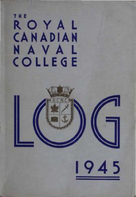 The Log : the annual review of the Royal Canadian Naval College, Royal Roads, B.C.